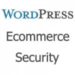 How to Optimize Security for WordPress Ecommerce Sites